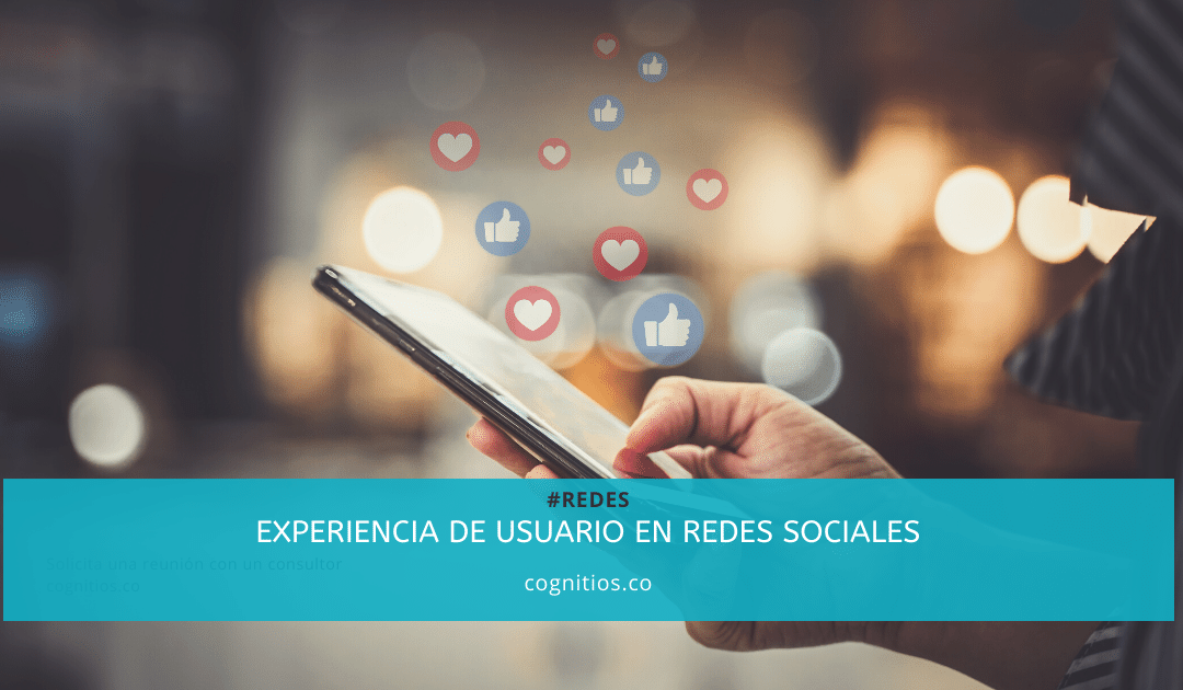 Experiencia de Usuario en Redes Sociales