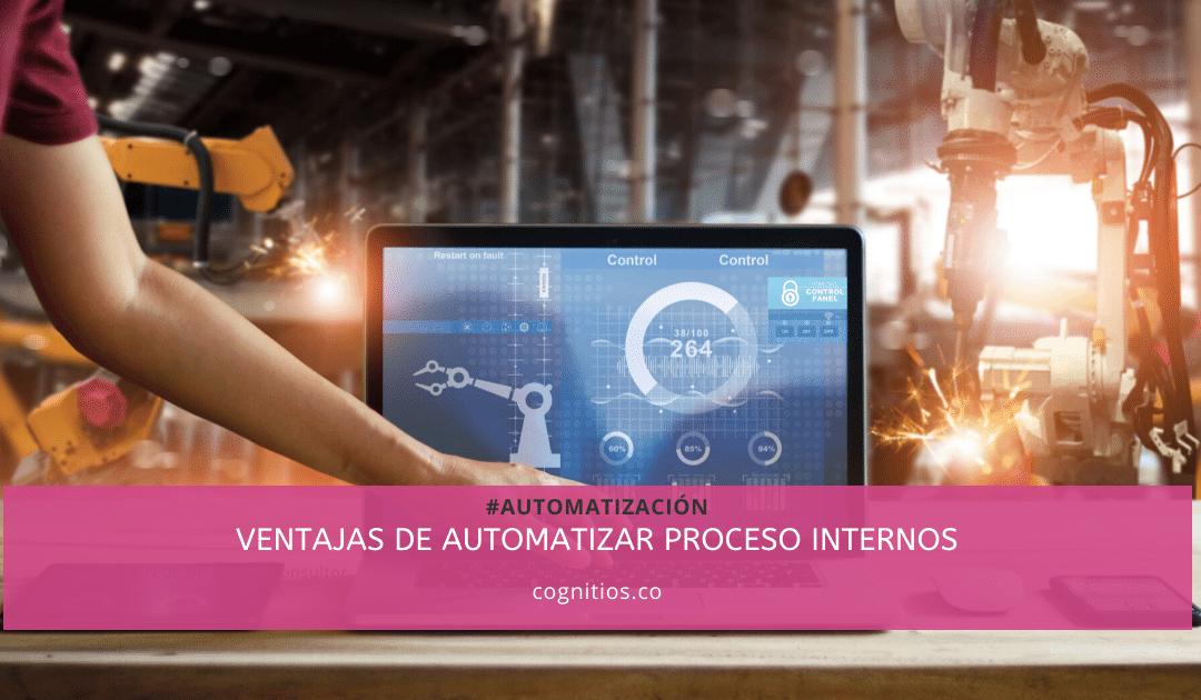 Ventajas de la automatización en procesos internos