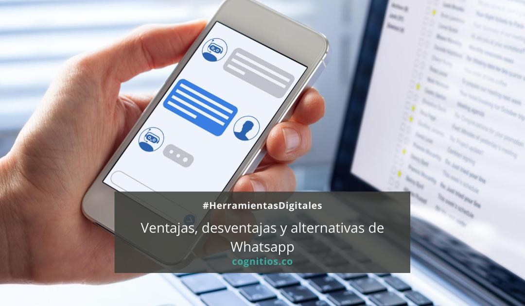 WhatsApp: ventajas, desventajas y alternativas