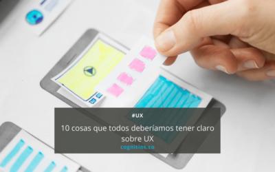 10 cosas que todos deberíamos tener claro sobre UX